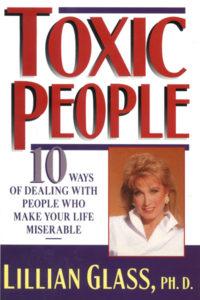 Toxic People: 10 Ways Of...